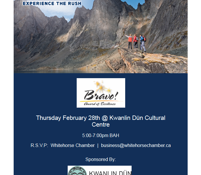 15th Annual Bravo Awards – Thursday Feb 28, 5-7pm *Sponsored by Kwanlin Dün Cultural Centre*